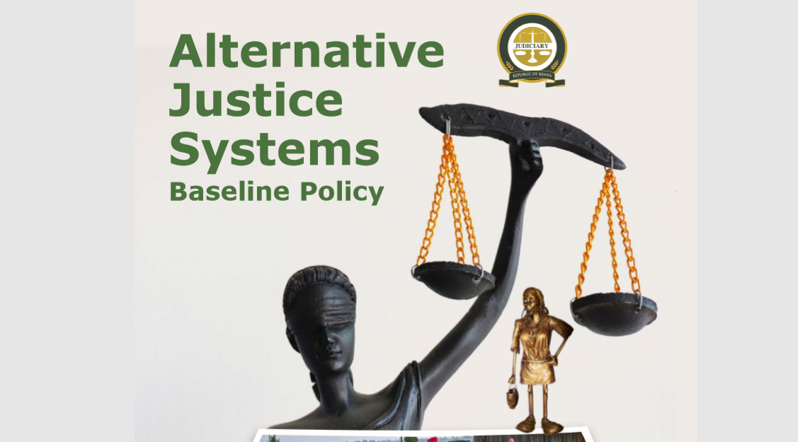 Formalizing Ajs In Kenya: A Summary Of Alternative Justice Systems Baseline Policy And Policy Framework